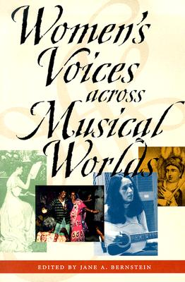Women's Voices Across Musical Worlds By Bernstein, Jane A. (EDT)